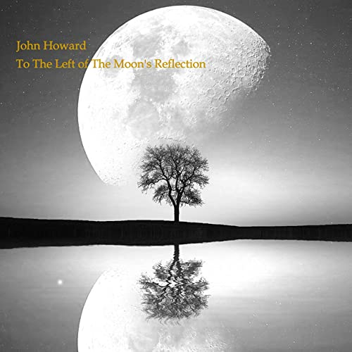 To the Left of the Moon's Reflection by John Howard on Amazon Music -  Amazon.com