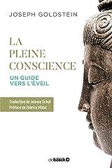 La pleine conscience: Un guide vers l'éveil (Hors collection Psychologie/Pédagogie) Format Kindle