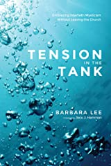 Tension in the Tank: Embracing Interfaith Mysticism Without Leaving the Church Kindle Edition