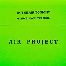 In the Air Tonight (Dance Maxi Version)
