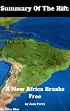 Summary Of The Rift: A New Africa Breaks Free by Alex Perry