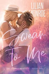 Swear to Me: A Small Town Romance (Clarke Brothers Series Book 2) Kindle Edition