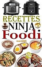 Recettes Ninja Foodi: Le guide du débutant et l'ultime compagnon de votre multicuiseur Ninja Foodi + Recettes faciles et s...