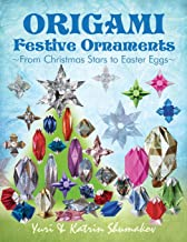 Origami Festive Ornaments: From Christmas Stars to Easter ...