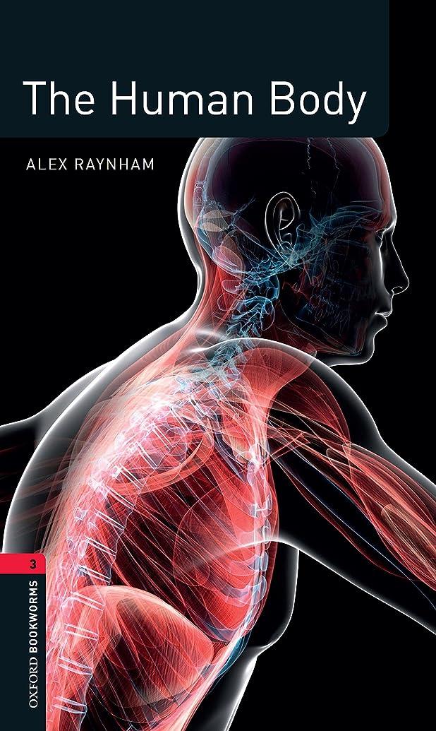 日焼け半径オープニングThe Human Body Level 3 Factfiles Oxford Bookworms Library (English Edition)