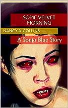 Some Velvet Morning: A Sonja Blue Story
