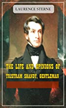 The Life and Opinions of Tristram Shandy, Gentleman - (World-renowned classic author's work) (Original content) (ANNOTATED) (English Edition)