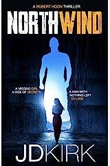 Northwind: A Robert Hoon Thriller (Robert Hoon Thrillers Book 1) Kindle Edition