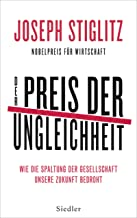 Der Preis der Ungleichheit: Wie die Spaltung der Gesellschaft unsere Zukunft bedroht (German Edition)
