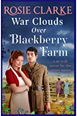 War Clouds Over Blackberry Farm: The start of a brand new historical saga series by Rosie Clarke for 2021 Kindle Edition