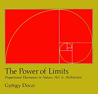 The Power of Limits: Proportional Harmonies in Nature, Art, and Architecture