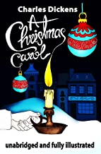 A Christmas Carol: Unabridged and Fully Illustrated