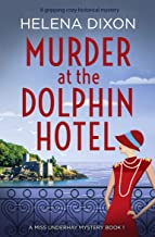 Murder at the Dolphin Hotel: A gripping cozy historical mystery (A Miss Underhay Mystery Book 1) (English Edition)