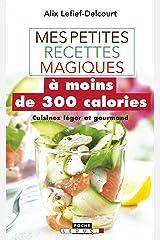 Mes petites recettes magiques à moins de 300 calories (Mes petites recettes magiques - Poche) Format Kindle