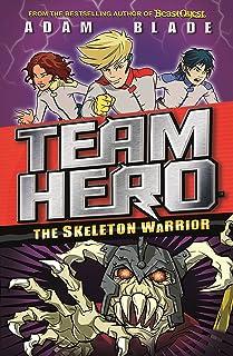 Team Hero: The Skeleton Warrior: Series 1 Book 4