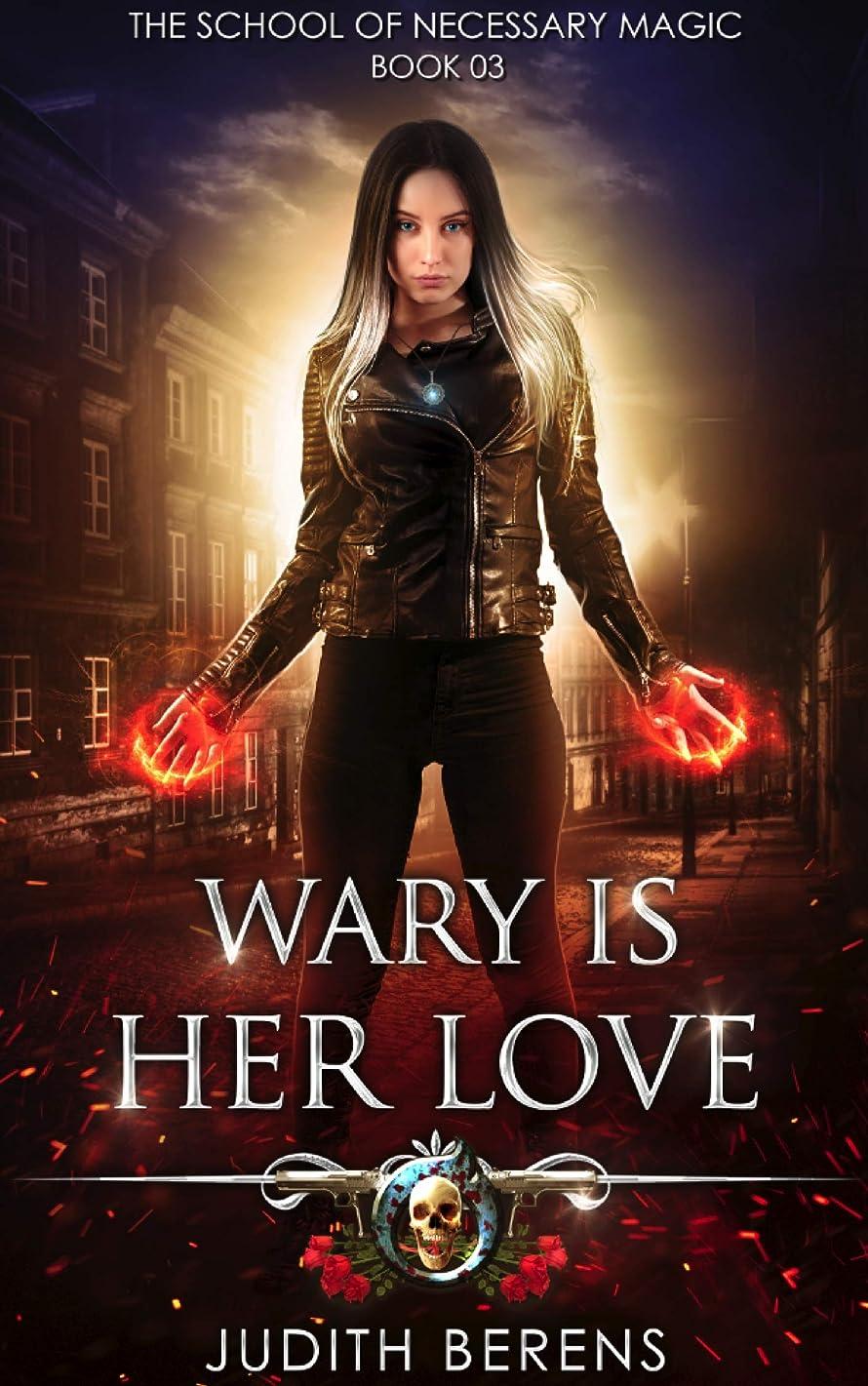 改修アルカトラズ島ダルセットWary Is Her Love: An Urban Fantasy Action Adventure (The School Of Necessary Magic Book 3) (English Edition)