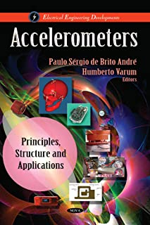 Accelerometers: Principles, Structure and Applications (Electrical Engineering Developments)