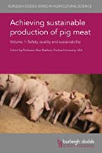 Achieving sustainable production of pig meat Volume 1: Safety, quality and sustainability (Burleigh Dodds Series in Agricu...