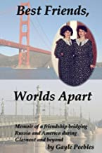 Best Friends Worlds Apart: Memoir of a Friendship Bridging Russia and America during Glasnost and beyond