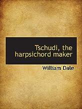 Tschudi, the harpsichord maker