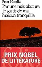 Par une nuit obscure je sortis de ma maison tranquille (French Edition)