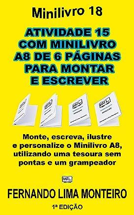 ATIVIDADE 15  COM MINILIVRO  A8 DE 6 PÁGINAS  PARA MONTAR E ESCREVER: Monte, escreva, ilustre  e personalize o Minilivro A8,  utilizando uma tesoura sem ... E CAIXINHA PARA MONTAR) (Portuguese Edition)
