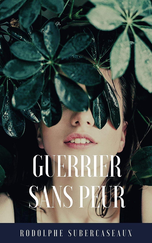 骨髄宿題をするプライバシーGuerrier sans peur (French Edition)