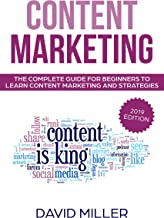 Content Marketing: The Complete Guide For Beginners To Learn Content Marketing And Strategies (English Edition)