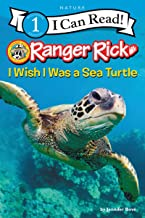 Ranger Rick: I Wish I Was a Sea Turtle (I Can Read Level 1)