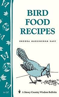 Bird Food Recipes: Storey's Country Wisdom Bulletin A.137