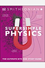 Super Simple Physics: The Ultimate Bitesize Study Guide Kindle Edition