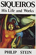 Siqueiros: His Life and Works