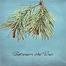 Between the Pine