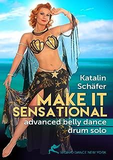 Make It Sensational - Advanced Belly Dance Drum Solo with Katalin Schafer