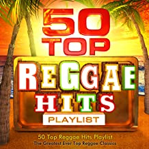 50 Top Reggae Hits Playlist - The Greatest Ever All Time Reggae Classics