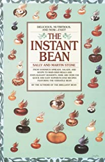 The Instant Bean: Delicious. Nutritious. And Now--Fast!: A Cookbook