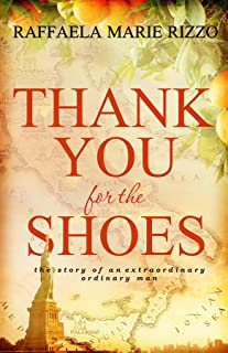 Thank You for the Shoes: the story of an extraordinary ordinary man