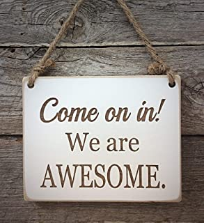 Come On In! We are Awesome sign- front door sign- welcome sign
