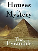 Houses of Mystery: Pyramids