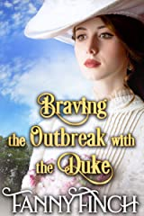 Braving the Outbreak with the Duke: A Clean & Sweet Regency Historical Romance Novel Kindle Edition