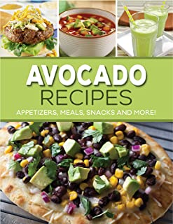 Avocado Recipes: Appetizers, Meals, Snacks and More!