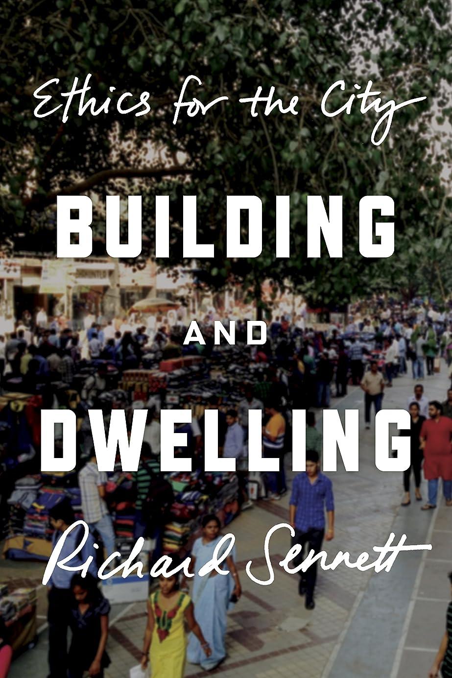 子供達役員異常なBuilding and Dwelling: Ethics for the City (English Edition)
