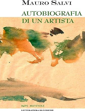 Autobiografia di un artista (Letteratura di Confine)