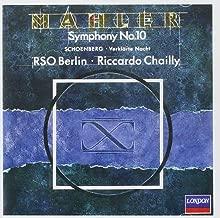 Gustav Mahler: Symphony No. 10 Performing Version by Deryck Cooke Arnold Schoenberg: Verklärte Nacht Transfigured Night Riccardo Chailly / Berlin Radio Symphony Orchestra