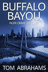 Buffalo Bayou: A Noir Crime Thriller Kindle Edition