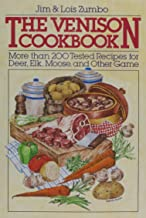 The Venison Cookbook: More Than 200 Tested Recipes for Deer, Elk, Moose, and Other Game