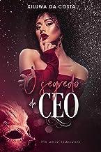 O Segredo da CEO: Um amor indecente