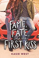 Fame, Fate, and the First Kiss Kindle Edition