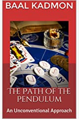 The Path of the Pendulum: An Unconventional Approach Kindle Edition