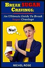 Break Sugar Cravings:: Addiction,  Lose Weight, Reverse Diabetes